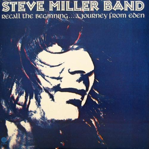 Steve Miller Band - Recall The Beginning...a Journey From Eden