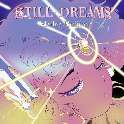 Still Dreams - Make Believe