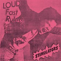Stimulators -Loud Fast Rules