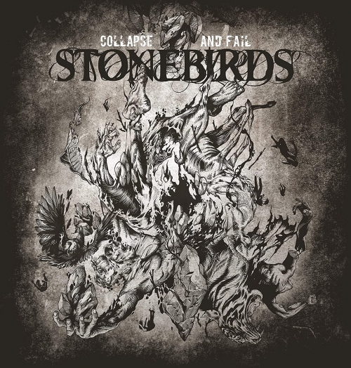 Stonebirds -Collapse And Fail