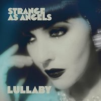 Strange As Angels -Lullaby + Dressing Up