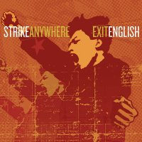 Strike Anywhere -Exit English