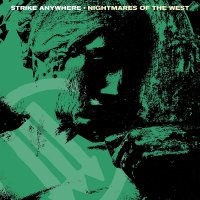 Strike Anywhere -Nightmares Of The West