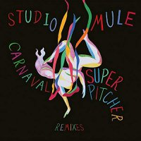 Studio Mule - Carnaval Superpitcher Remixes