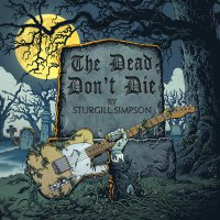 Sturgill Simpson - The Dead Don't Die Single