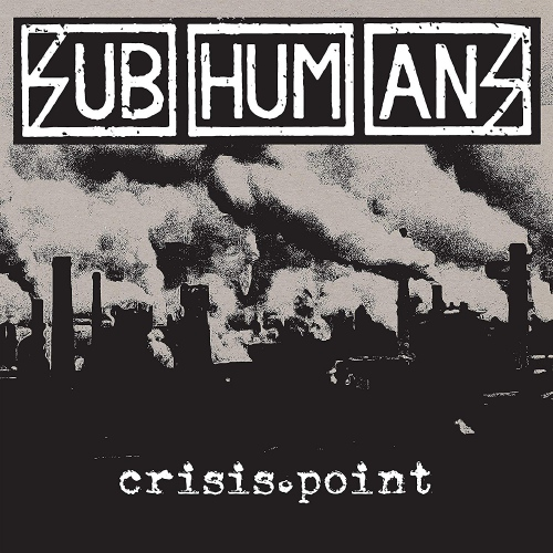 Subhumans - Crisis Point