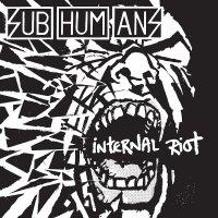 Subhumans - Internal Riot