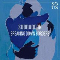 Subradeon -Breaking Down Borders