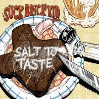 Suck Brick Kid - Salt To Taste