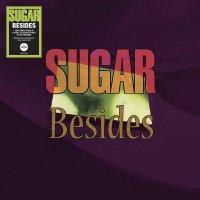 Sugar - Besides