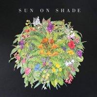 Sun On Shade -Sun On Shade