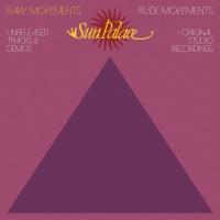 Sun Palace - Raw Movements / Rude Movements