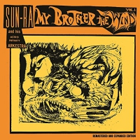 Sun Ra And His Astro Infinity Arkestra -My Brother The Wind, Vol. I Expanded Edition