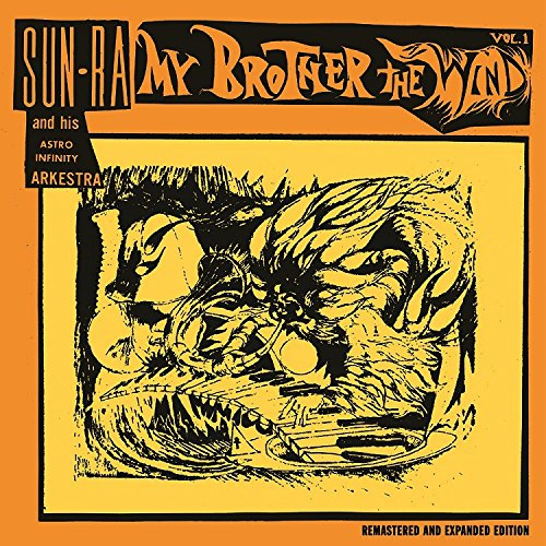 Sun Ra And His Astro Infinity Arkestra - My Brother The Wind, Vol. I Expanded Edition