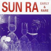 Sun Ra -Early & Rare