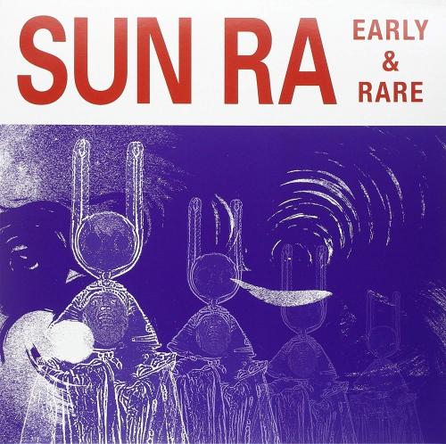 Sun Ra - Early & Rare