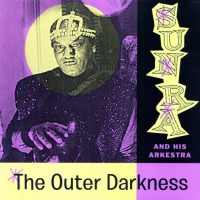 Sun Ra & His Arkestra -Outer Darkness