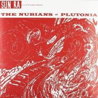 Sun Ra & His Myth Science Arkestra - Nubians Of Plutonia