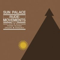 Sunpalace -Rude Movements - The Remixes