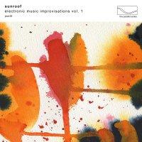 Sunroof -Electronic Music Improvisations, Vol. 1
