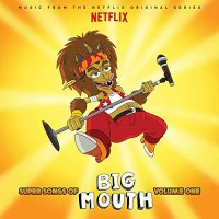 Super Songs Of Big Mouth Vol. 1 (Music From The Netflix Original Series) - Super Songs Of Big Mouth Vol. 1 Music From The Netflix Original Series