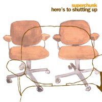 Superchunk - Here's To Shutting Up