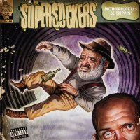 Supersuckers -Motherfuckers Be Trippin'