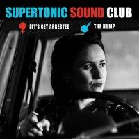 Supertonic Sound Club -Let's Get Arrested