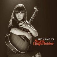 Suzie Ungerleider -My Name Is Suzie Ungerleider