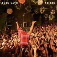Sven Vath - Feiern