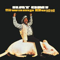 Swamp Dogg -Rat On