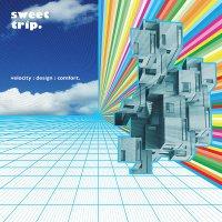 Sweet Trip - Velocity: Design: Comfort