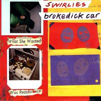 Swirlies - Swirlies Brokedick Car