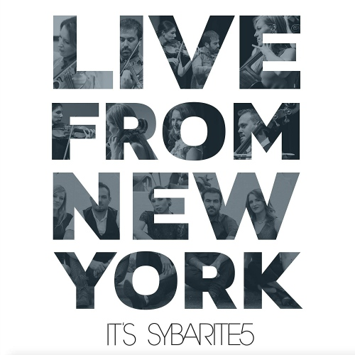 Sybarite5 - Live From New York, It's Sybarite5