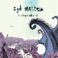 Syd Matters - Whisper & A Sigh