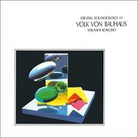 Takashi Kokubo - Digital Soundology #1 Volk Von Bauhaus