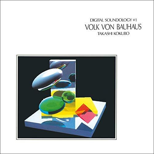 Takashi Kokubo -Digital Soundology #1 Volk Von Bauhaus
