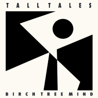 Tall Tales - Birch Tree Mind
