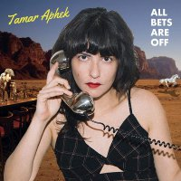 Tamar Aphek -All Bets Are Off