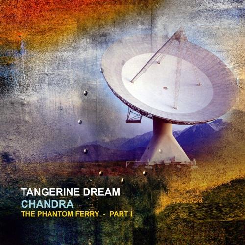 Tangerine Dream -Chandra: Phantom Ferry - Part 1