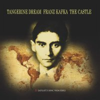 Tangerine Dream -Franz Kafka: The Castle