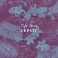 Tape Waves -Bright