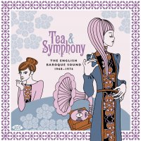 Tea & Symphony: English Baroque Sound 1968-1974 - Tea & Symphony: English Baroque Sound 1968-1974 / Various