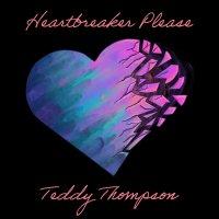 Teddy Thompson -Heartbreaker Please