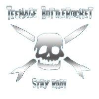 Teenage Bottlerocket -Stay Rad!
