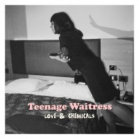 Teenage Waitress -Love & Chemicals