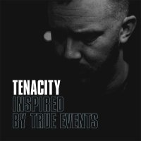 Tenacity - Inspired By True Events