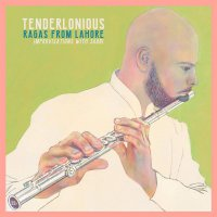 Tenderlonious -Ragas From Lahore - Improvisations With Jaubi