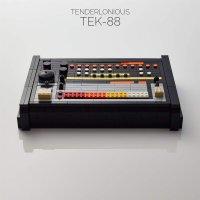 Tenderlonious -Tek-88