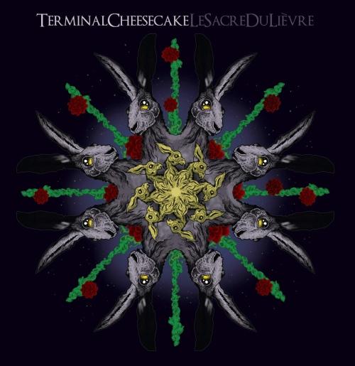 Terminal Cheesecake - Le Sacre Du Lievre